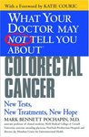What Your Doctor May Not Tell You About(TM) Colorectal Cancer: New Tests, New Treatments, New Hope