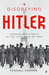 Disobeying Hitler: German Resistance in the Last Year of WWII
