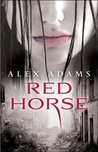 Red Horse: A Novel (White Horse)