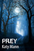 Prey by Katy Mann