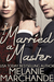 I Married a Master by Melanie Marchande
