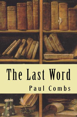 The Last Word by Paul   Combs