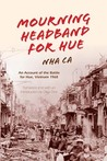 Mourning Headband for Hue: An Account of the Battle for Hue, Vietnam 1968