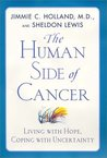 The Human Side of Cancer by Jimmie C. Holland