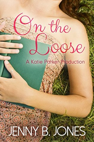 On the Loose (Katie Parker Productions #2)