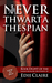 Never Thwart a Thespian [Bo...