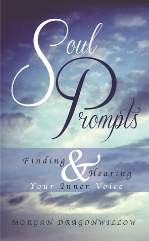 Soul Prompts by Morgan Dragonwillow