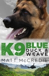 K9 Blue: Duck and Weave