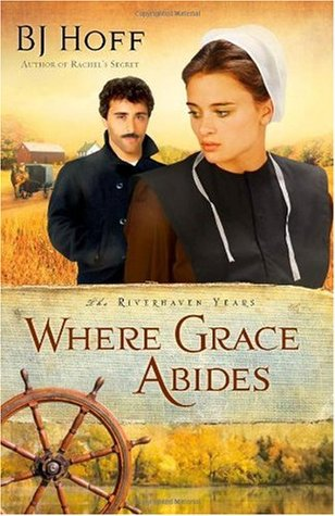 Where Grace Abides by B.J. Hoff