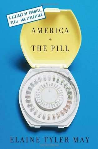 America and the Pill by Elaine Tyler May