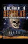 On the Trail of the Nephilim, Volume One