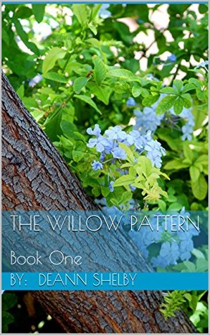 The Willow Pattern  by  DeAnn Shelby