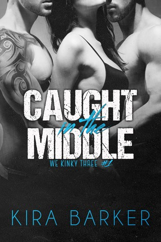 Caught in the Middle (We Kinky Three #1)