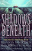 Shadows Beneath: The Writing Excuses Anthology