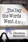 The Day the Words Went Away by Christina Escamilla