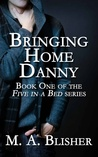 Bringing Home Danny (Five in a Bed Book #1)