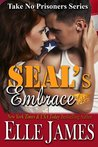 SEAL's Embrace (Take No Prisoners, #3)