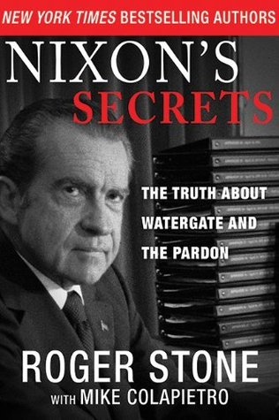 Nixon's Secrets: The Truth About Watergate and the Pardon