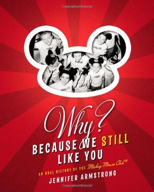Why? Because We Still Like You by Jennifer Keishin Armstrong