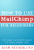 How to Use MailChimp for Beginners by Adam Netherlund