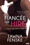Fiancee for Hire (Front and Center, #2)