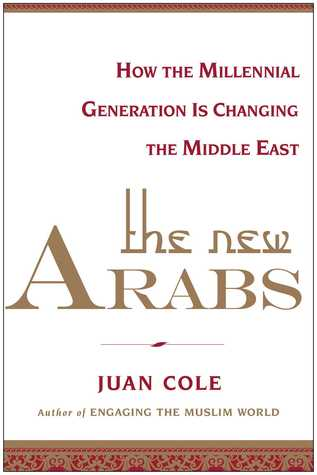 The New Arabs by Juan Cole