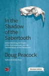 In the Shadow of the Sabertooth: Global Warming, the Origins of the First Americans, and the Terrible Beasts of the Pleistocene