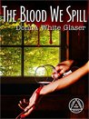 The Blood We Spill: Suspense with a Dash of Humor (The Letty Whittaker 12 Step Mysteries Book 4)
