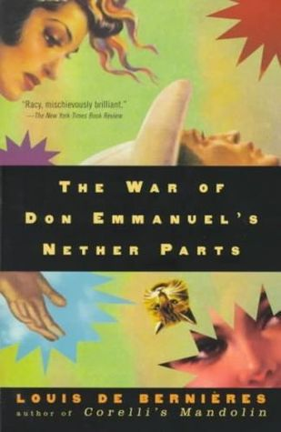 The War of Don Emmanuel's Nether Parts by Louis de Bernières