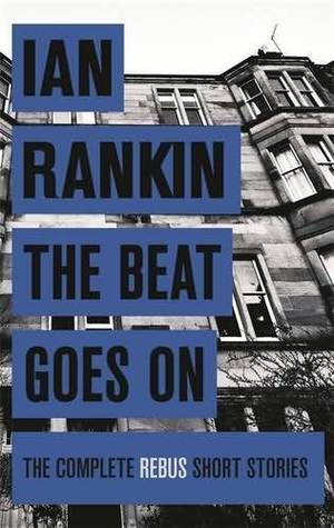 The Beat Goes On (Inspector Rebus) - Ian Rankin
