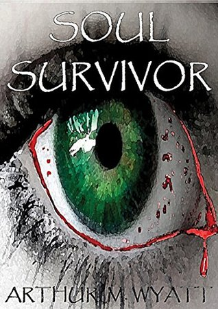 Soul Survivor: A gripping tale of the living, the dead, and the struggle to survive in an apocalyptic world.