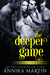 The Deeper Game (Taken Hostage by Hunky Bank Robbers, #3)