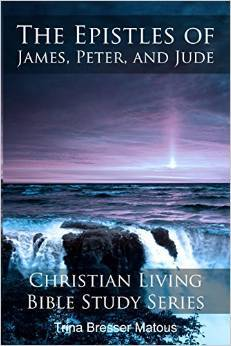 The Epistles of James, Peter and Jude by Trina Bresser Matous