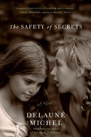The Safety of Secrets by DeLauné Michel