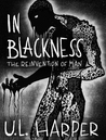 In Blackness: The Reinvention of Man (In Blackness, #2)