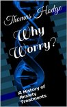 Why Worry? by Thomas Hodge