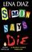 Simon Says Die (The Deadly ...