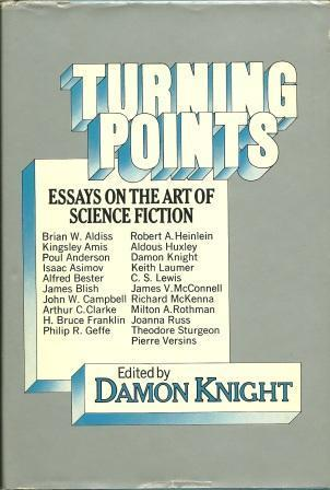 Turning Points: Essays on the Art of Science Fiction