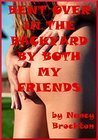 BENT OVER IN THE BACKYARD BY BOTH MY FRIENDS (My Absolutely Unexpected Double Penetration): An MFM XXX Erotica Story (Unexpected Group Sex Experiences)