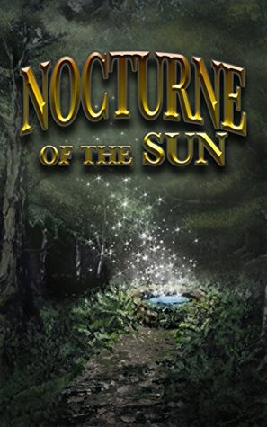 Nocturne of the Sun  by  Brenden Parkins