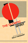 The Olympic Spirit and Other Stories by Kelly Dessaint