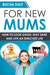 For New Mums by Rucha Dixit