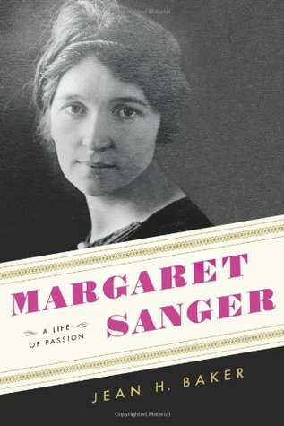 Margaret Sanger: A Life of Passion