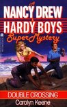 Double Crossing (A Nancy Drew and Hardy Boys Super Mystery, #1)