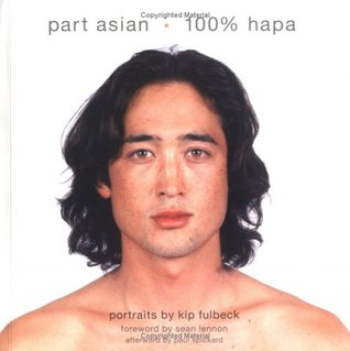Part Asian, 100% Hapa by Kip Fulbeck