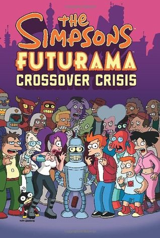 The Simpsons Futurama Crossover Crisis by Ian Boothby