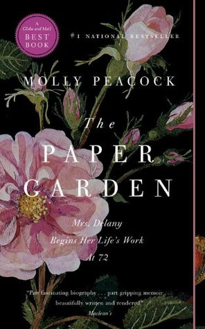 Review The Paper Garden: Mrs. Delany Begins Her Life's Work at 72 DJVU