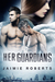 Her Guardians (Her Guardians Trilogy, #1)