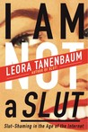 I Am Not a Slut: Slut-Shaming in the Age of the Internet