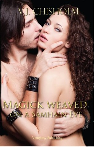 Magick Weaved on a Samahin Eve by V.J. Chisholm